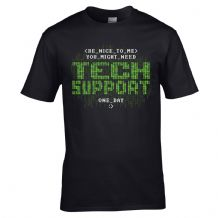Be Nice To Me You Might Need Tech Support One Day T-Shirt - Mens Joke Gift Top